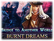 Bridge to Another World: Burnt Dreams