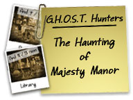 G. H.O.S.T Hunters: Th Haunting of Majesty Manor