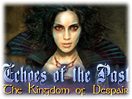 Echoes of the Past - The Kingdom of Despair