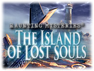 Haunting Mysteries - The Island of Lost Souls