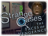Strange Cases: The Faces of Vengeance