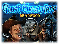 Ghost Encounters - Deadwood